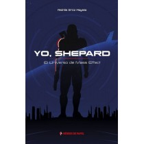 YO, SHEPARD. EL UNIVERSO DE MASS EFFECT