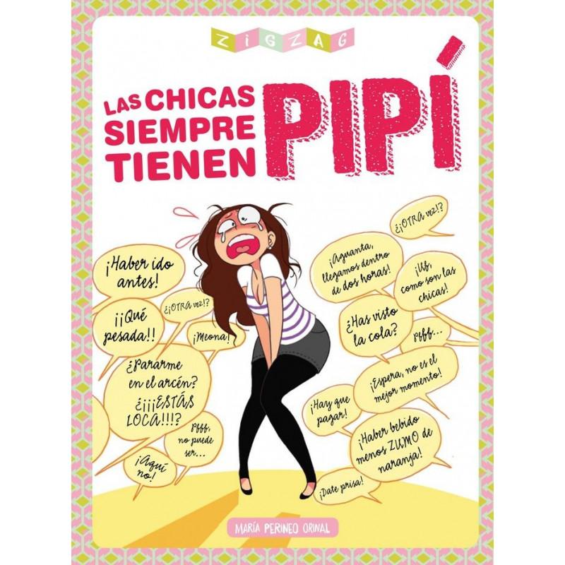 LAS CHICAS SIEMPRE TIENEN PIPI - SEMINUEVO