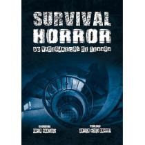 SURVIVAL HORROR. 50 VIDEOJUEGOS DE TERROR
